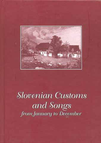 Slovenian Customs and Songs - from January to December