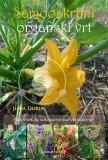 Samooskrbni organski vrt - Priročnik za sonaravno eko vrtnarjenje