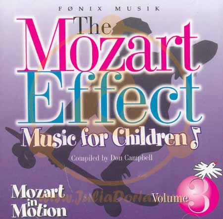THE MOZART EFFECT - MUSIC FOR CHILDREN, vol. 3 - MOZART IN MOTION