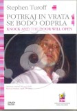 Potrkaj in vrata se bodo odprla - Knock and the Door will open (DVD)