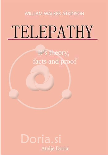Telepathy -  Its Theory, Facts and Proof (e-knjiga - pdf)