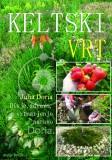 Keltski vrt - Divje, zdravo, vrtnarjenje z naravo
